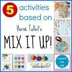 5 Hervé Tullet's Mix It Up Activities