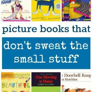 Picture Books That Teach Don't Sweat the Small Stuff