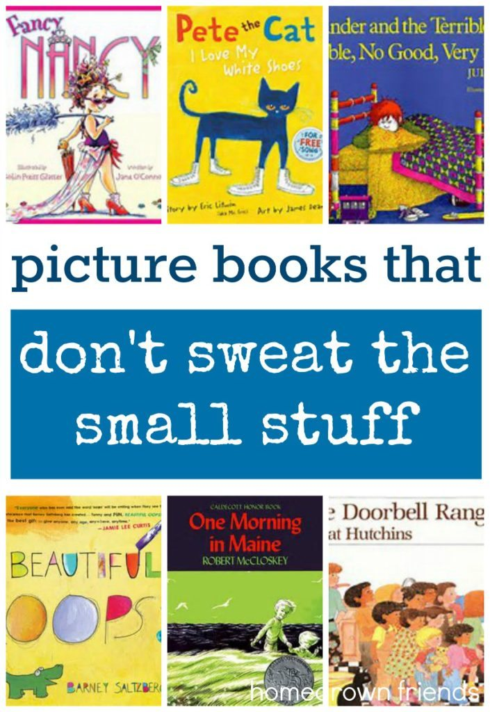 picture books that don't sweat the small stuff