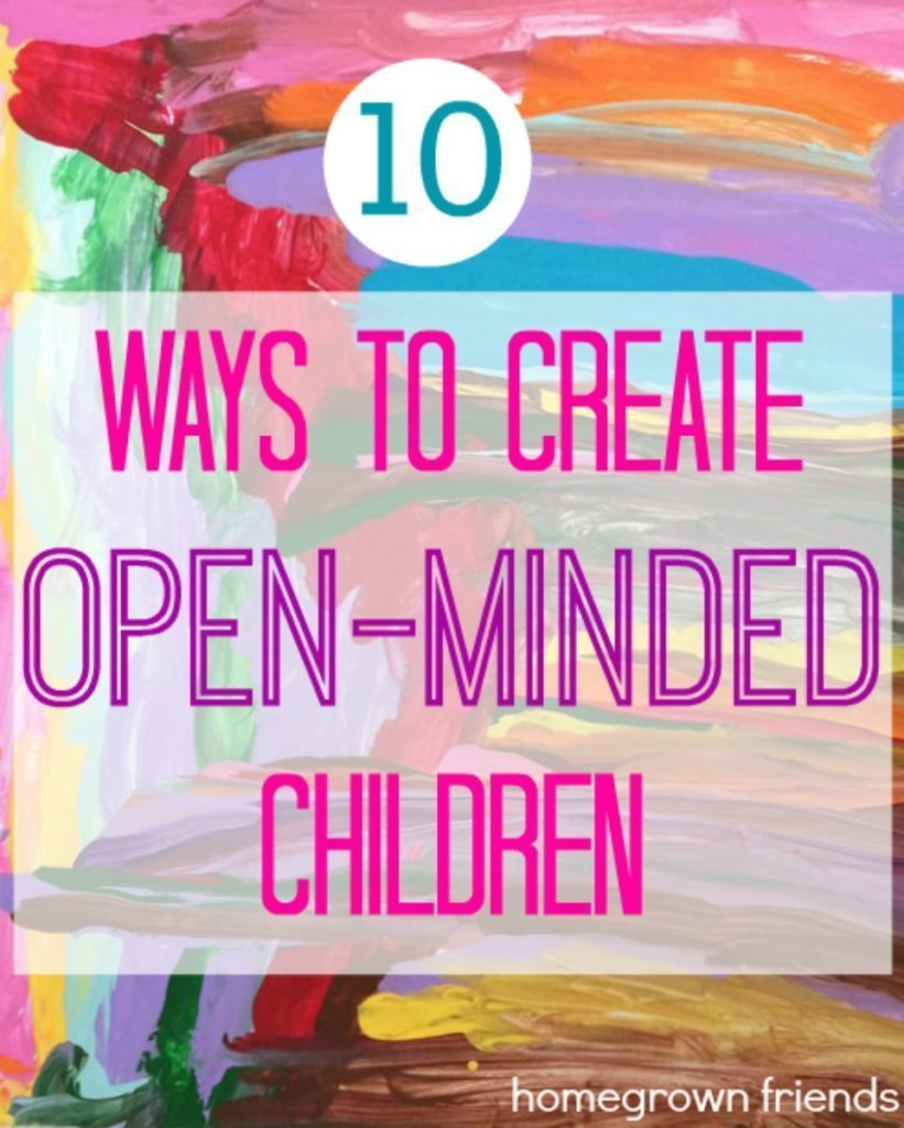 10 Ways to Create Open-Minded Chidlren