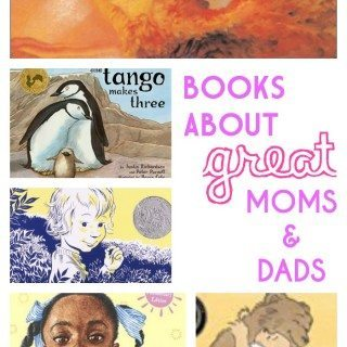Children's Picture Books About Great Moms and Dads