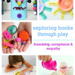 Exploring Books Through Play: 50 Activities Based on Books About Friendship, Acceptance and Empathy