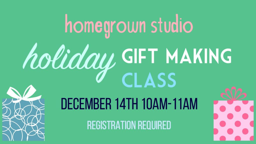 Homegrown Studio One Day Classes